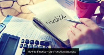 How to Finance Your Franchise Business