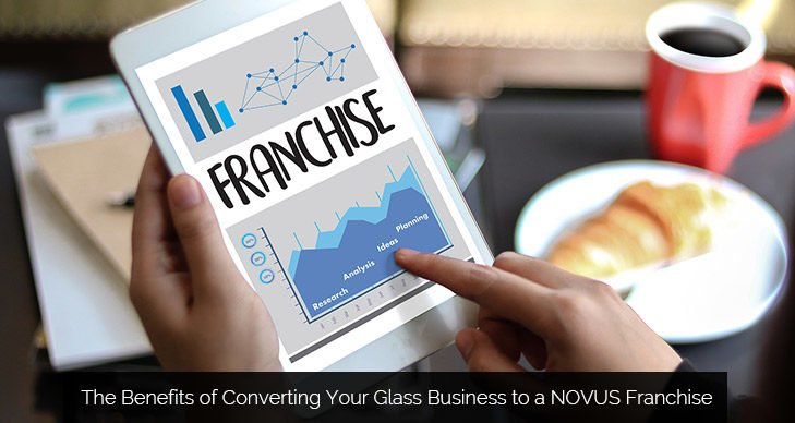 The Benefits of Converting Your Glass Business to a NOVUS Franchise
