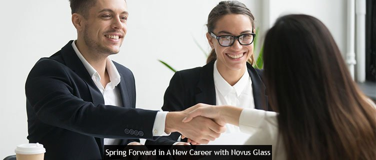 Spring Forward in A New Career with Novus Glass