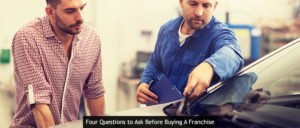 Four Questions to Ask Franchisees Before Buying A Franchise