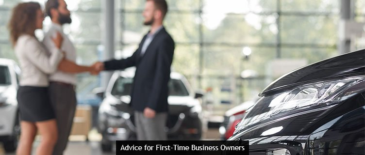 ADVICE FOR FIRST-TIME BUSINESS OWNERS