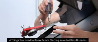 4 Things You Need to Know Before Starting an Auto Glass Business