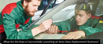 What Are the Keys to Successfully Launching an Auto Glass Replacement Business?