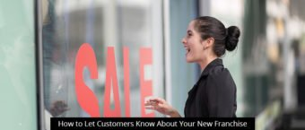 How to Let Customers Know About Your New Franchise