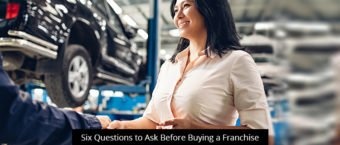 Six Questions to Ask Before Buying a Franchise